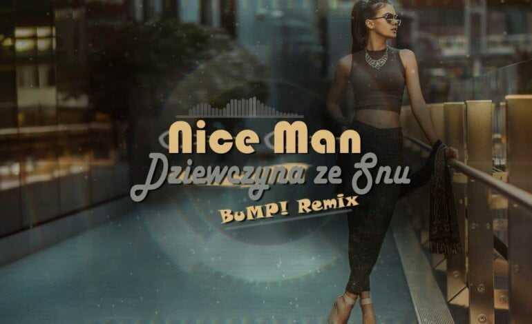 NiceMan – Dziewczyna Ze Snu (BuMP! Remix)