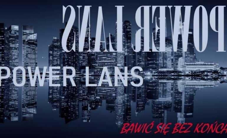Power Lans – Bawić się bez końca