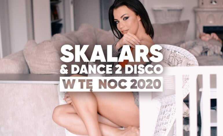 SKALARS & DANCE 2 DISCO – W Tę Noc