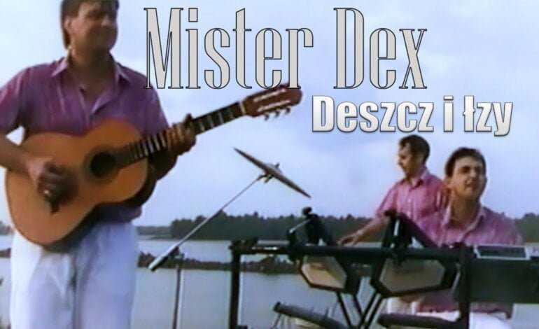 MISTER DEX – Deszcz i łzy