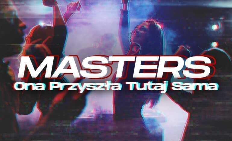 MP3 | Masters – Ona przyszła tutaj sama